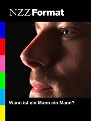 NZZ Format - Wann ist ein Mann ein Mann? stream