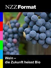 NZZ Format - Wein: die Zukunft heißt Bio Stream