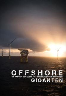 Offshore Giganten: 100 KM vor der Küste hat eine Revolution begonnen Stream