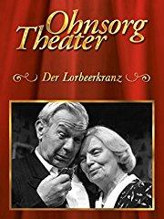 Ohnsorg Theater: Der Lorbeerkranz stream