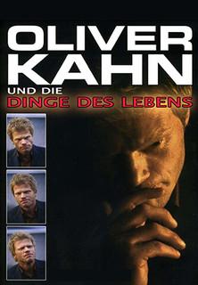 Oliver Kahn und die Dinge des Lebens stream