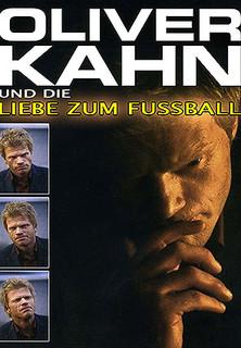 Oliver Kahn und die Liebe zum Fußball stream