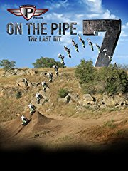 On the Pipe 7: The Last Hit stream