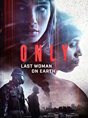 Only – Last Woman on Earth Stream