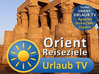 Orient Urlaub TV Reiseziele stream