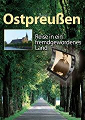 Ostpreußen - Reise in ein fremdgewordenes Land Stream