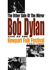 Other Side of the Mirror, The: Bob Dylan Live at Newport Folk Festival 1963-1965 Stream