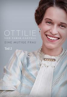 Ottilie von Faber-Castell - Eine mutige Frau - Teil 2 stream