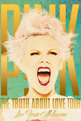 P!nk - The Truth About Love Tour: Live From Melbourne - stream