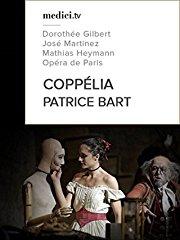 Patrice Bart, Coppélia - Dorothée Gilbert, José Martinez, Mathias Heymann - Opéra de Paris stream