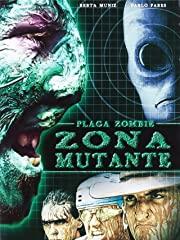 Plaga Zombie - Zona Mutante stream