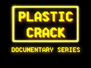 Plastic Crack Documentary Series stream