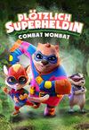 Plötzlich Superheldin - Combat Wombat Stream