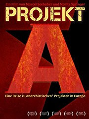 Projekt A - Eine Reise zu anarchistischen Projekten in Europa stream