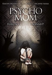 Psycho Mom: Flieh solange du kannst! Stream