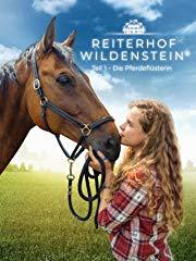 Reiterhof Wildenstein: Teil 1: Die Pferdeflüsterin Stream