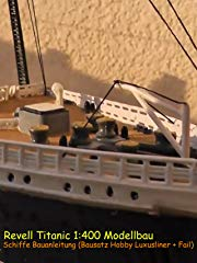 Revell Titanic 1:400 Modellbau - Schiffe Bauanleitung (Bausatz Hobby Luxusliner + Fail) stream