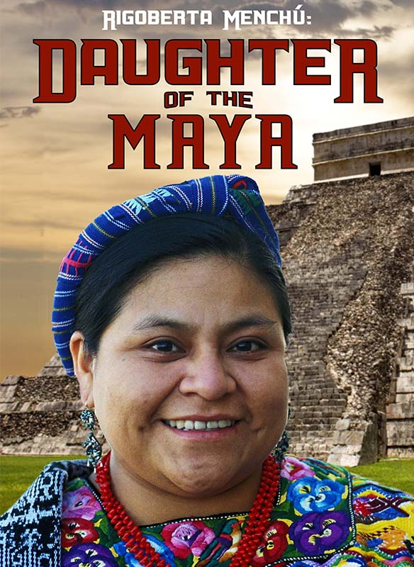 Rigoberta Menchu - Daughter of the Maya stream