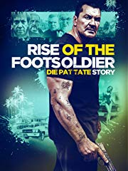 Rise of the Footsoldier - Die Pat Tate Story - stream