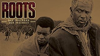 Roots - Das Geschenk der Freiheit stream