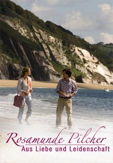 Rosamunde Pilcher: Aus Liebe und Leidenschaft stream