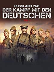Russland 1941 - Der Kampf mit den Deutschen Teil 2 stream
