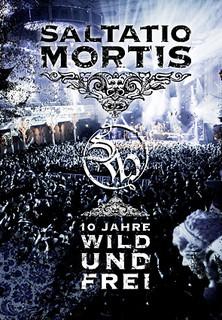Saltatio Mortis - 10 Jahre Wild und Frei stream
