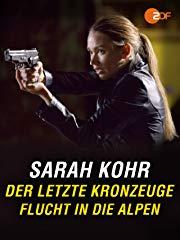 Sarah Kohr - Der letzte Kronzeuge - Flucht in die Alpen stream