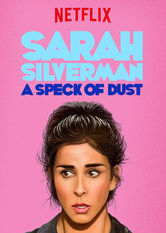 Sarah Silverman: A Speck of Dust stream