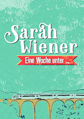 Sarah Wiener, Eine Woche unter… Stream