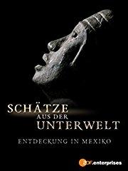Schätze aus der Unterwelt - Entdeckung in Mexiko stream