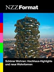 Schöner Wohnen: Hochhaus-Highlights und neue Wohnformen stream