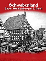Schwabenland - Baden-Württemberg im 3. Reich stream