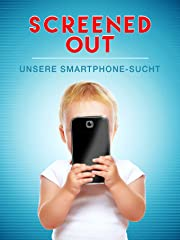Screened Out: Unsere Smartphone-Sucht Stream