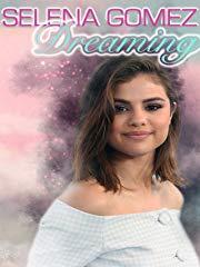 Selena Gomez: Dreaming stream
