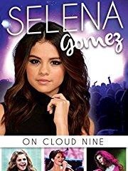 Selena Gomez: On Cloud 9 stream