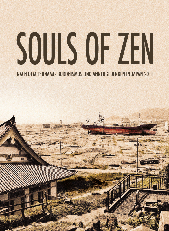 Souls of Zen: Nach dem Tsunami - Buddhismus und Ahnengedenken in Japan 2011 stream
