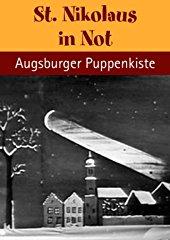 St. Nikolaus in Not - mit der Augsburger Puppenkiste stream