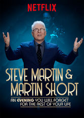 Steve Martin and Martin Short: An Evening You Will Forget for the Rest of Your Life stream