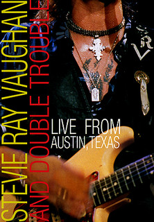 Stevie Ray Vaughan And Double Trouble - Live from Austin, Texas - stream