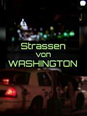 Strassen von WASHINGTON - Die geheime Kehrseite der Stadt stream