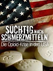 Süchtig nach Schmerzmitteln: Die Opioid-Krise in den USA Stream