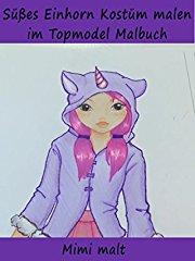 Süßes Einhorn Kostüm malen im Topmodel Malbuch - Mimi malt stream