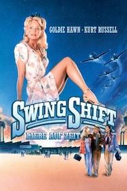 Swing Shift – Liebe auf Zeit stream