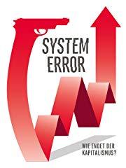 System Error: Wie endet der Kapitalismus? Stream