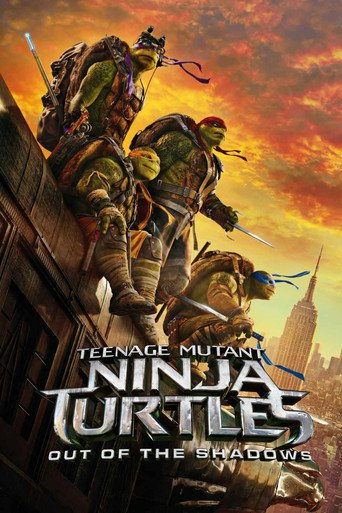 Teenage Mutant Ninja Turtles: Out Of The Shadows stream