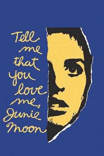 Tell Me That You Love Me, Junie Moon stream