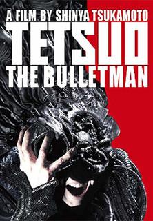 Tetsuo: The Bullet Man stream