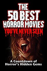 The 50 Best Horror Movies You've Never Seen stream