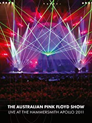 The Australian Pink Floyd Show - Live at the Hammersmith Apollo 2011 Stream